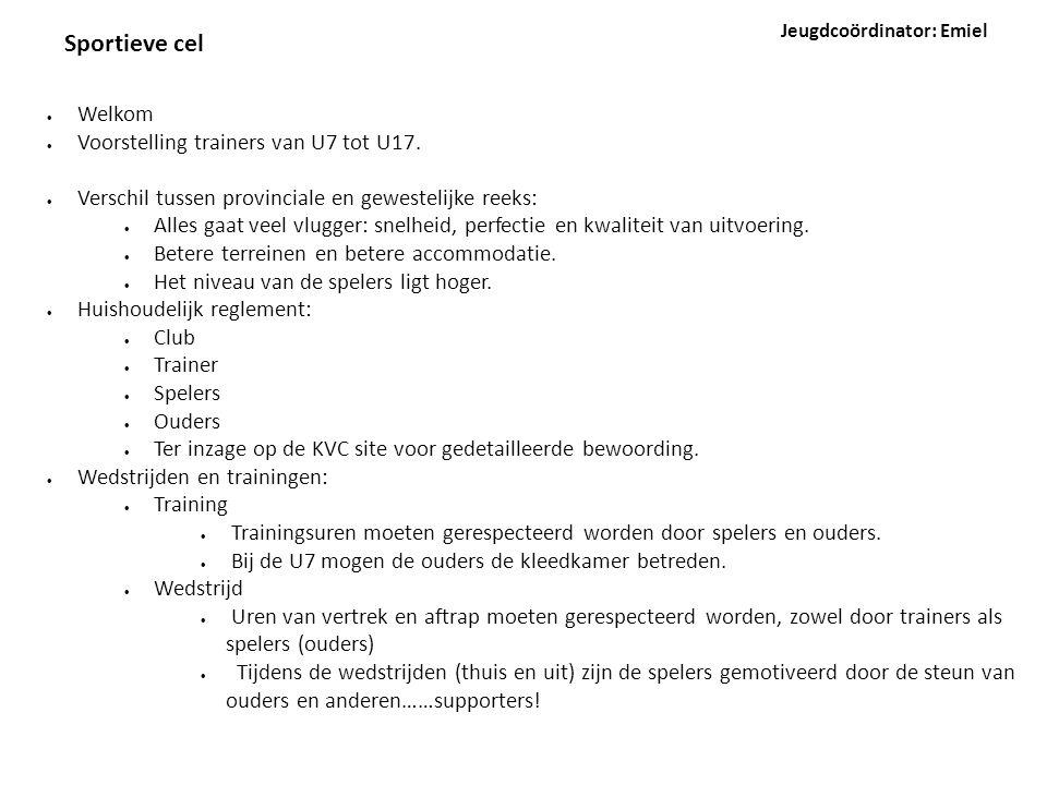 Sportieve cel Welkom Voorstelling trainers van U7 tot U17.