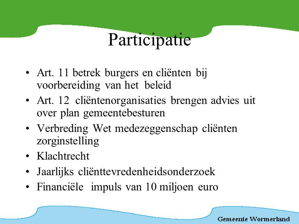 Participatie Art. 11 betrek burgers en cliënten bij voorbereiding van het beleid.
