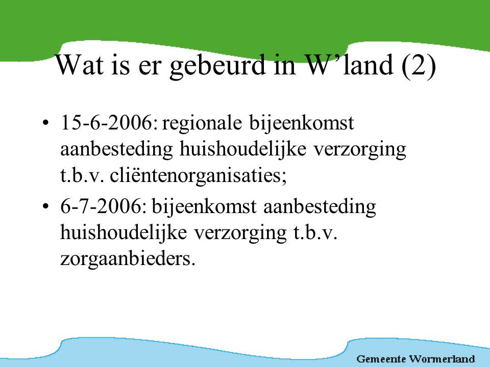 Wat is er gebeurd in W'land (2)