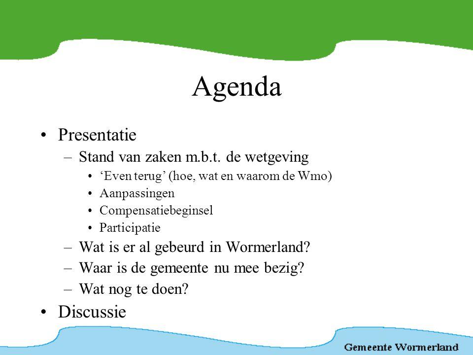 Agenda Presentatie Discussie Stand van zaken m.b.t. de wetgeving
