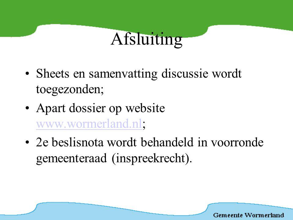 Afsluiting Sheets en samenvatting discussie wordt toegezonden;