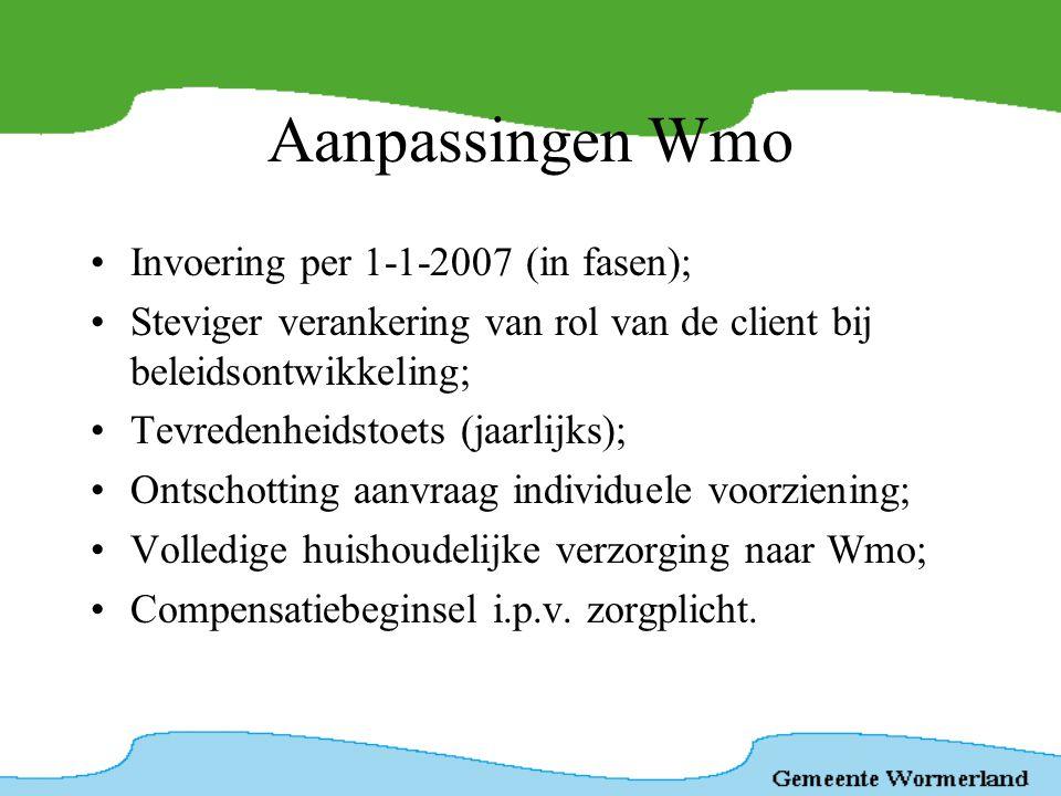 Aanpassingen Wmo Invoering per 1-1-2007 (in fasen);