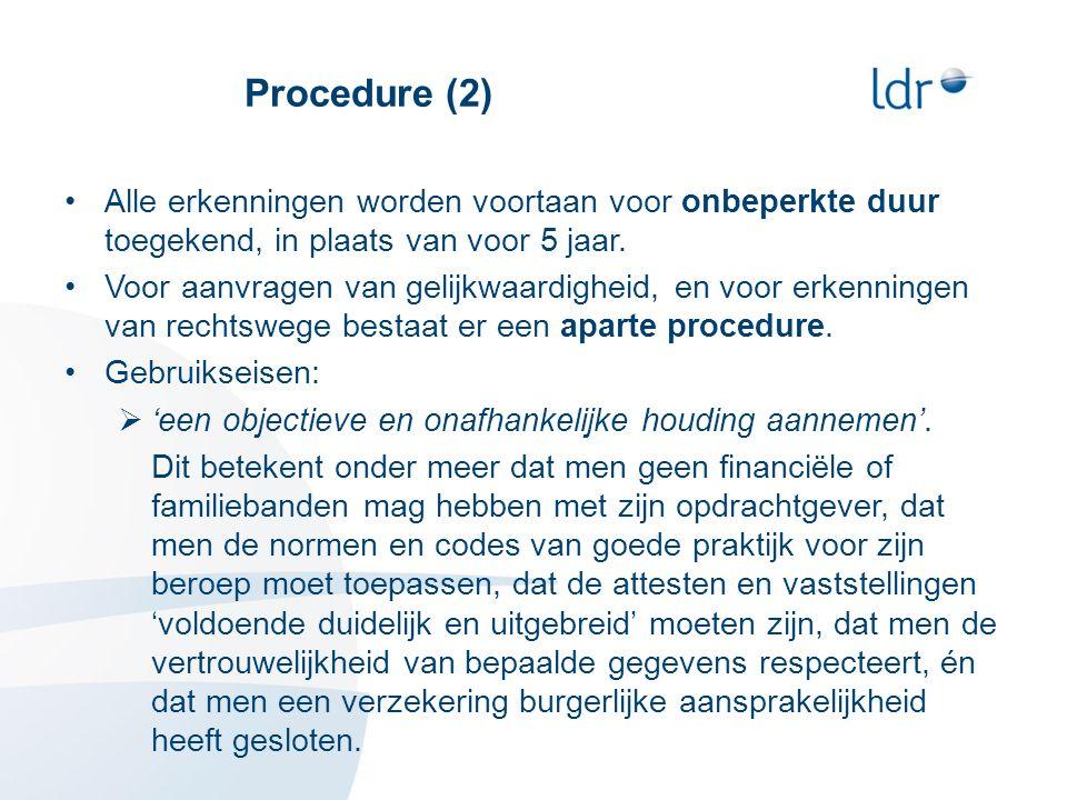 Procedure (2) Alle erkenningen worden voortaan voor onbeperkte duur toegekend, in plaats van voor 5 jaar.