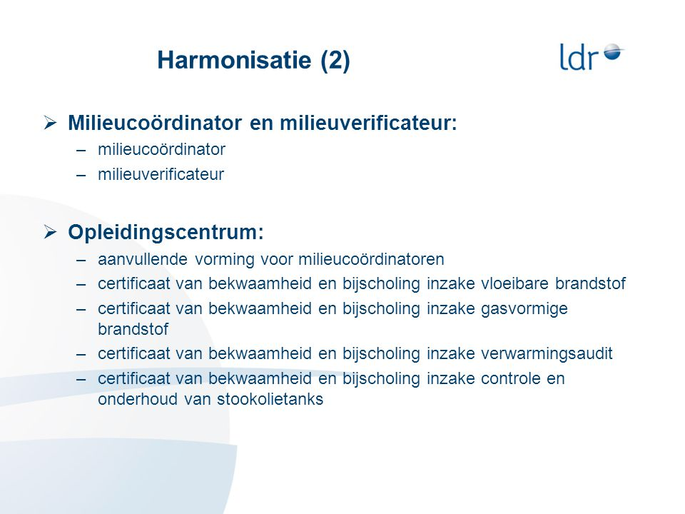 Harmonisatie (2) Milieucoördinator en milieuverificateur: