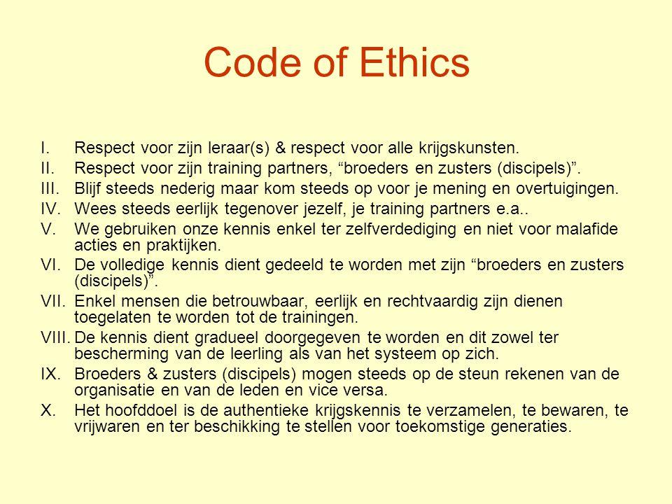 Code of Ethics Respect voor zijn leraar(s) & respect voor alle krijgskunsten.