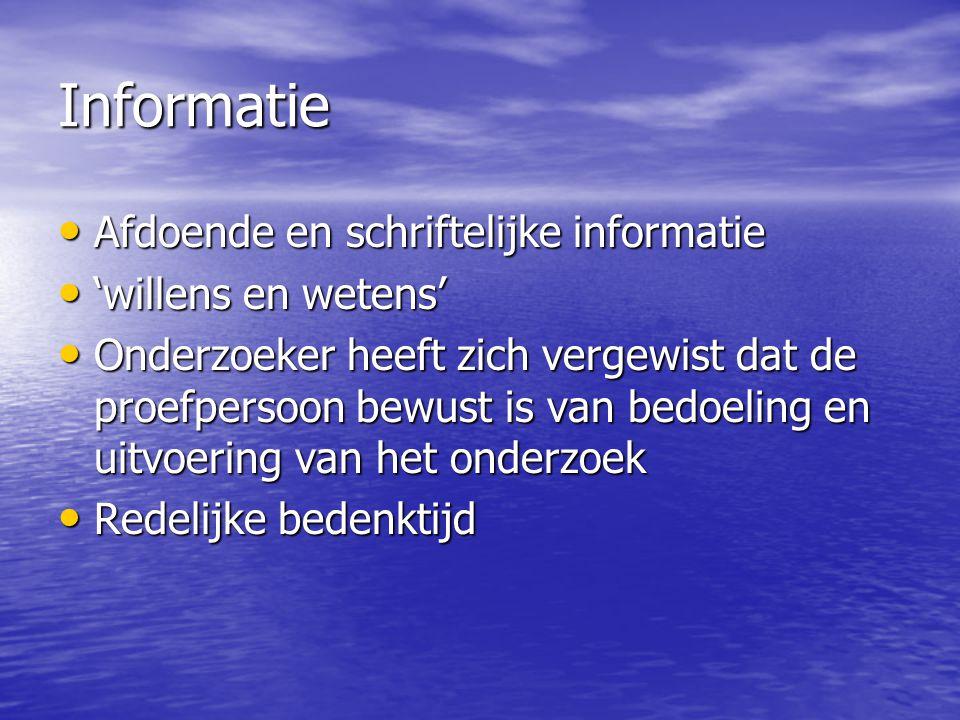 Informatie Afdoende en schriftelijke informatie 'willens en wetens'