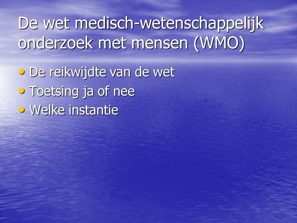 De wet medisch-wetenschappelijk onderzoek met mensen (WMO)