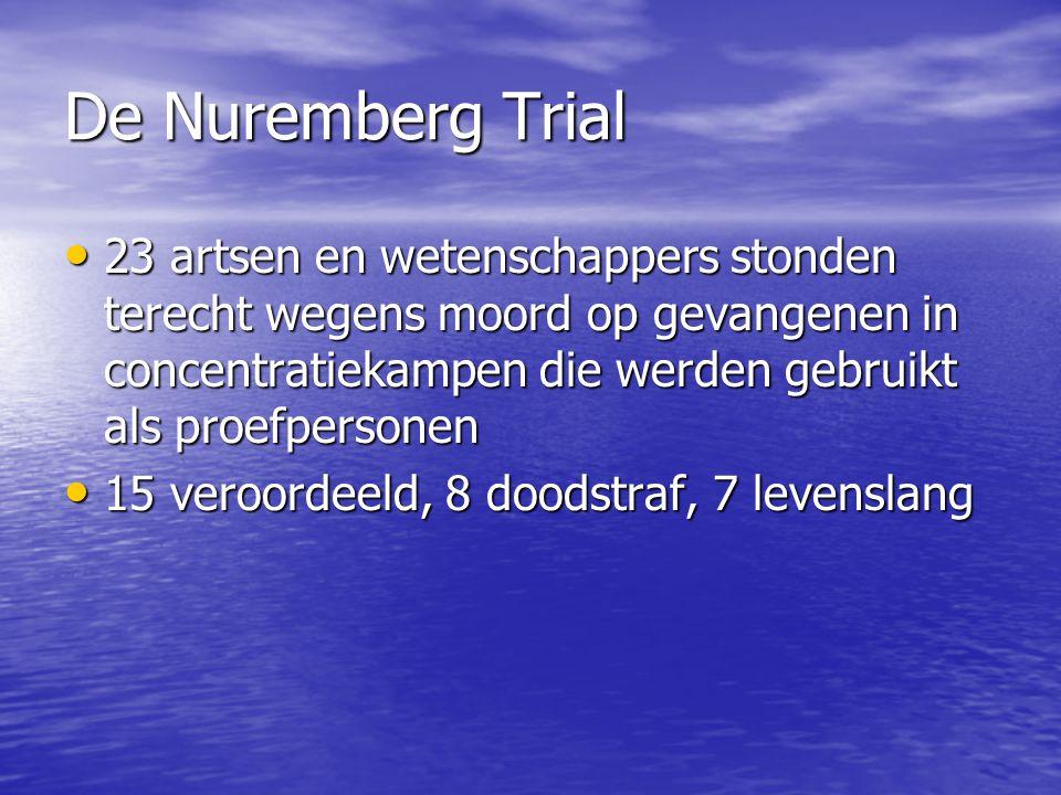 De Nuremberg Trial 23 artsen en wetenschappers stonden terecht wegens moord op gevangenen in concentratiekampen die werden gebruikt als proefpersonen.