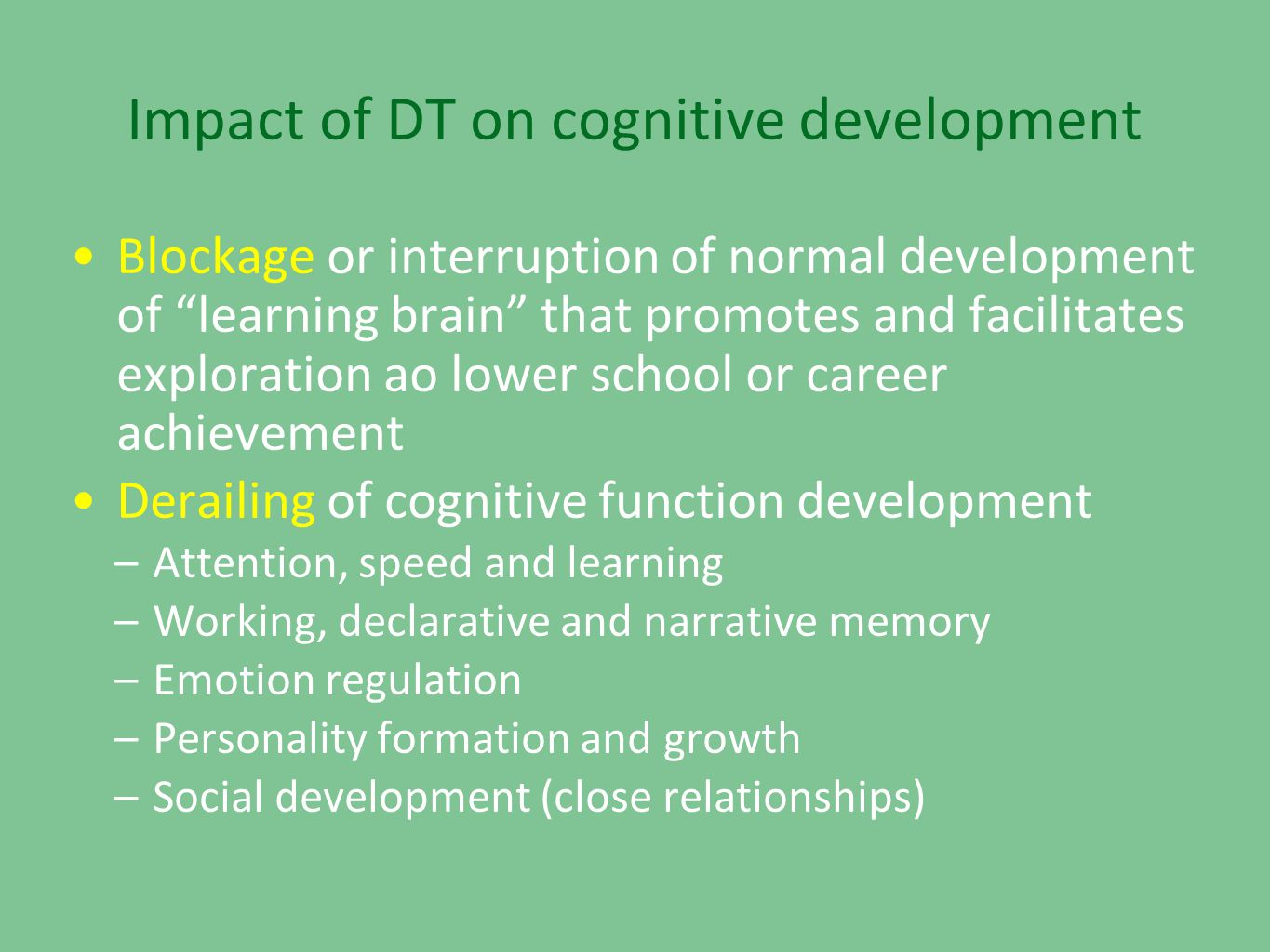 Impact of DT on cognitive development