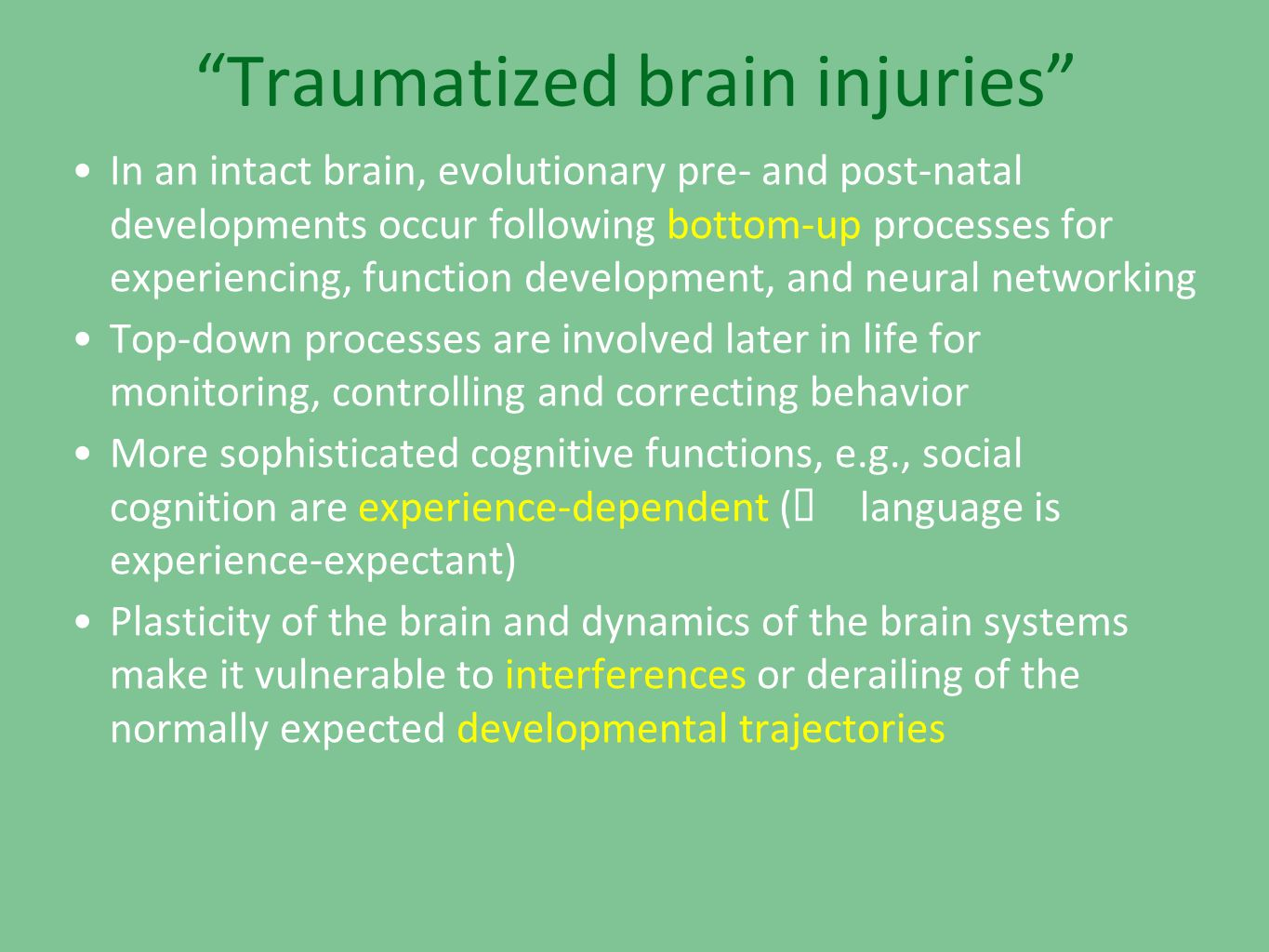 Traumatized brain injuries