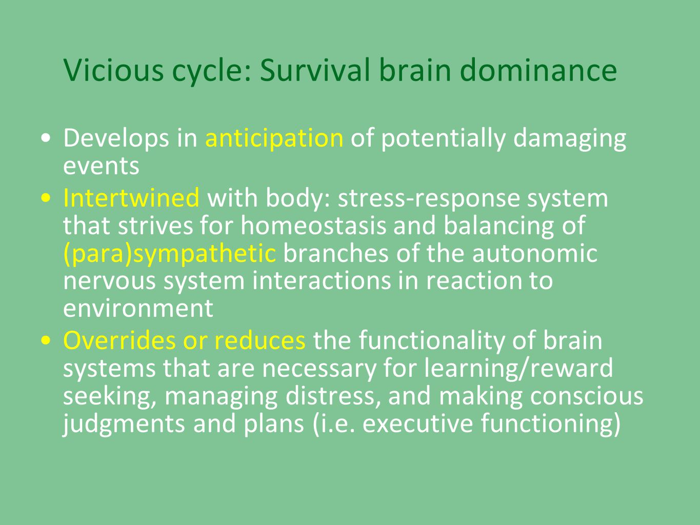 Vicious cycle: Survival brain dominance
