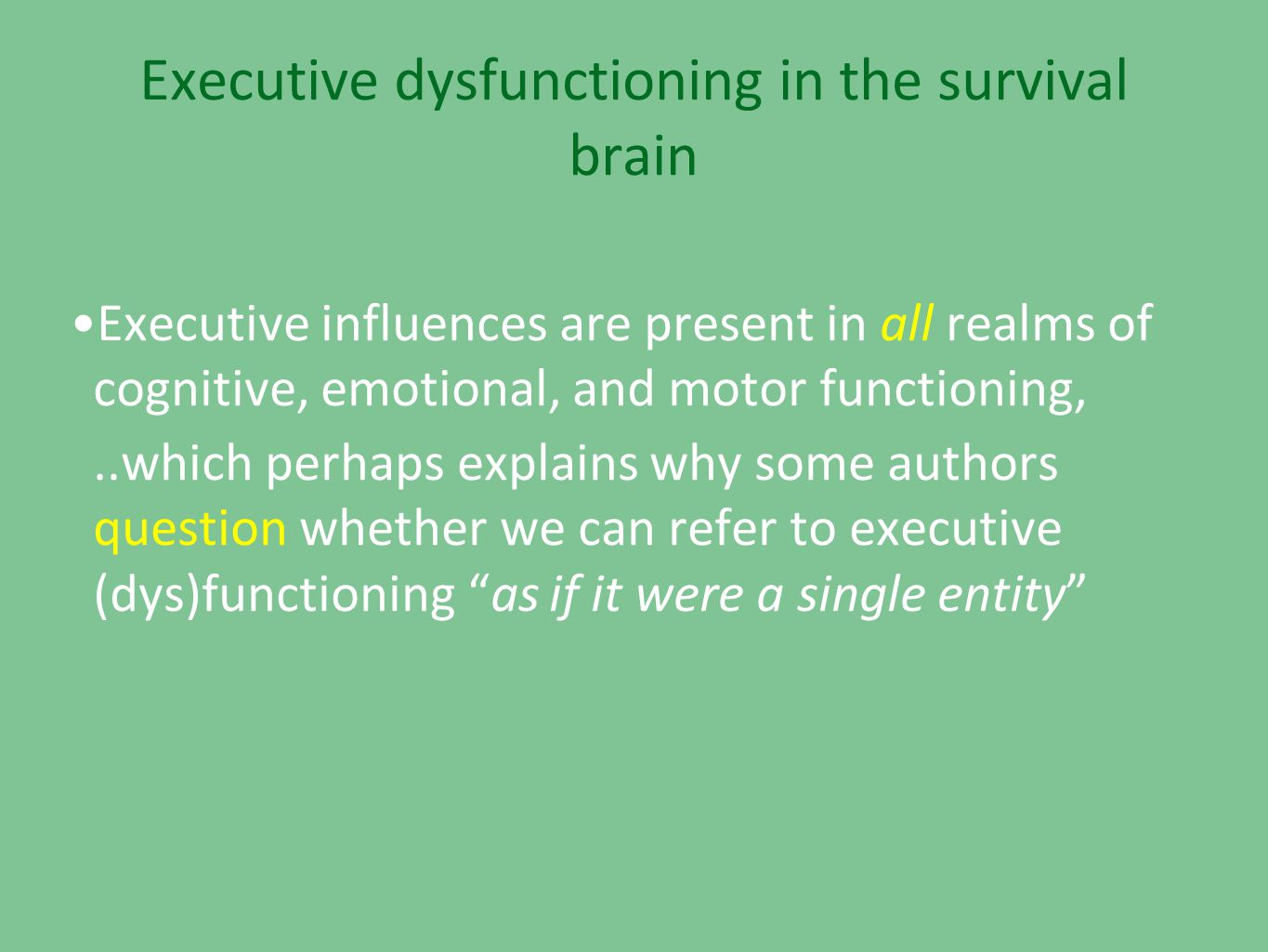 Executive dysfunctioning in the survival brain