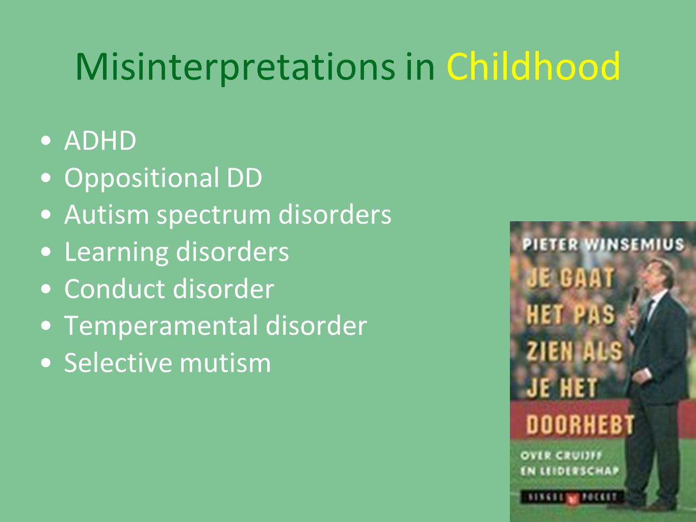 Misinterpretations in Childhood