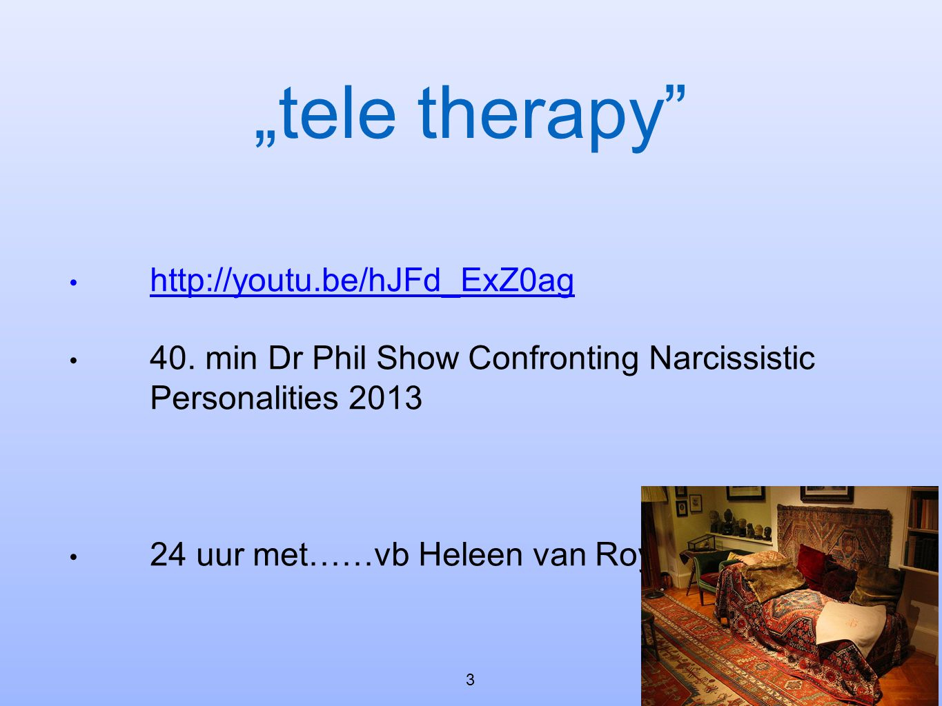 """tele therapy http://youtu.be/hJFd_ExZ0ag"