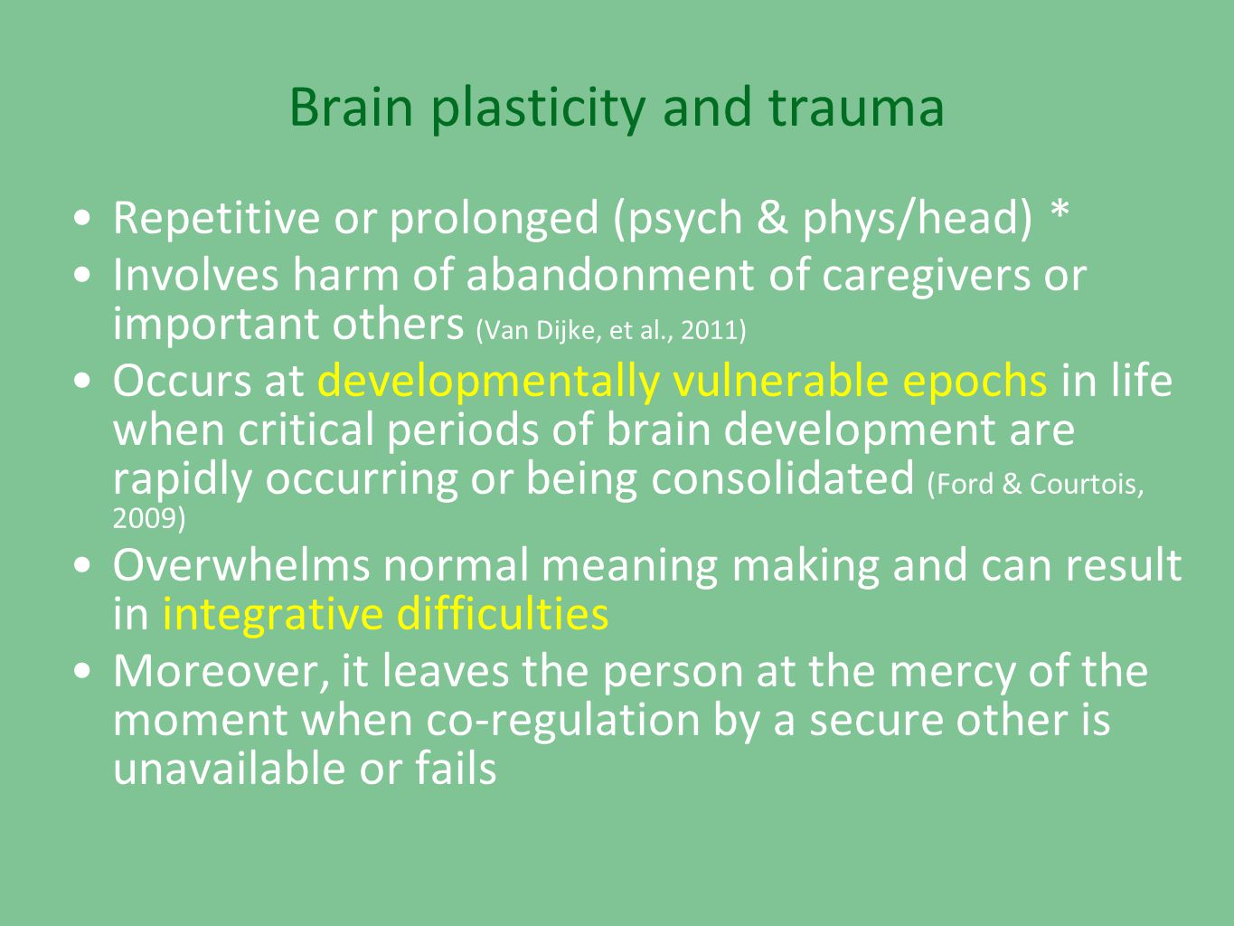 Brain plasticity and trauma
