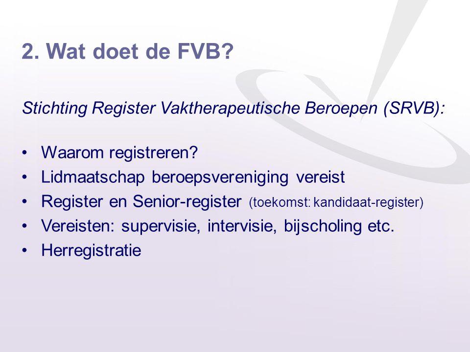 2. Wat doet de FVB Stichting Register Vaktherapeutische Beroepen (SRVB): Waarom registreren Lidmaatschap beroepsvereniging vereist.