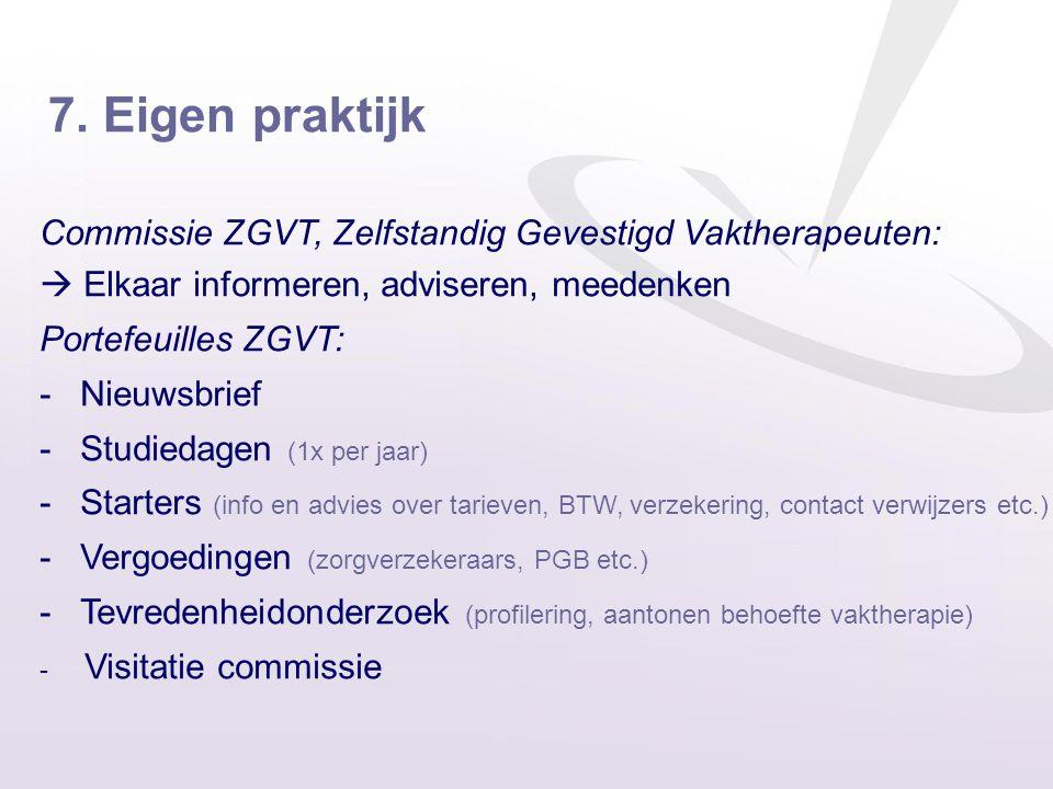 7. Eigen praktijk Commissie ZGVT, Zelfstandig Gevestigd Vaktherapeuten:  Elkaar informeren, adviseren, meedenken.