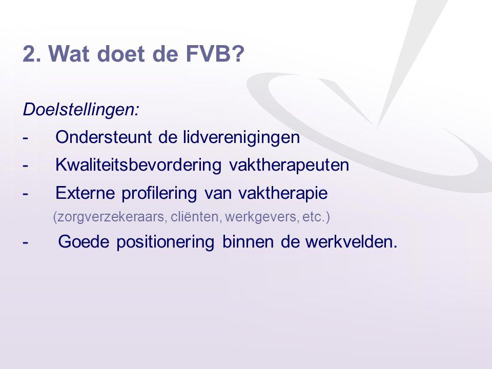 2. Wat doet de FVB Doelstellingen: Ondersteunt de lidverenigingen