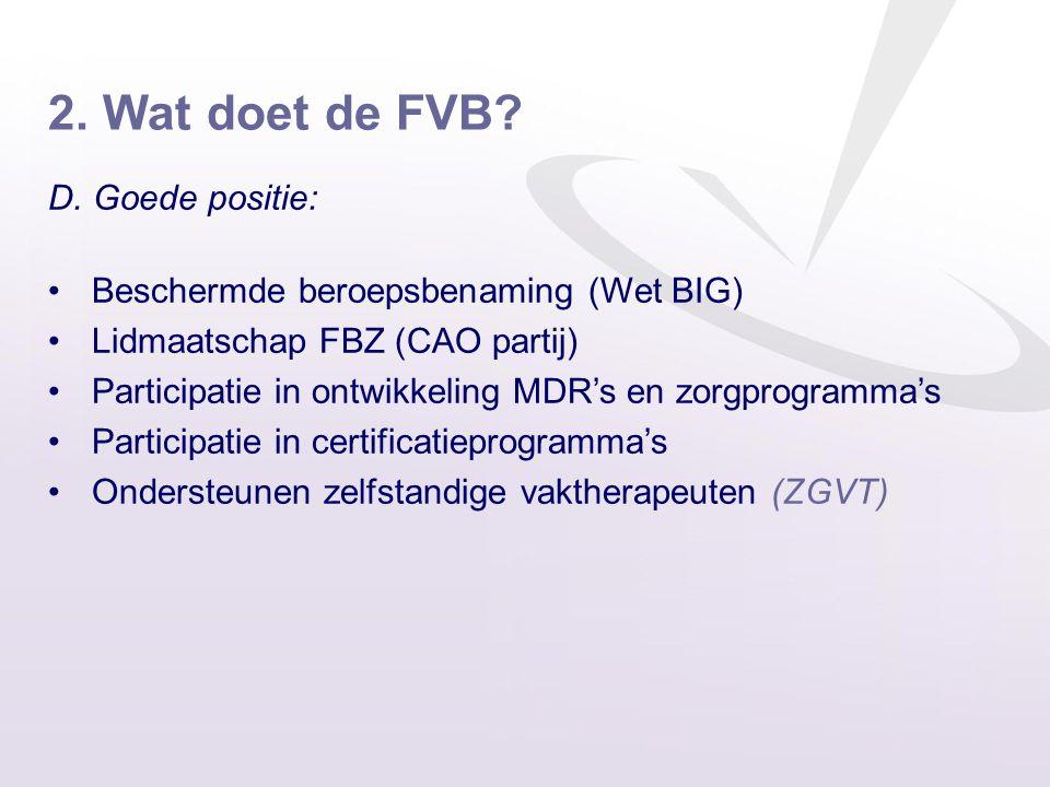 2. Wat doet de FVB D. Goede positie: