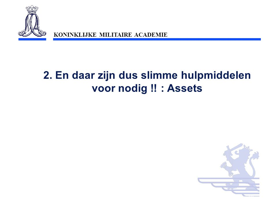 2. En daar zijn dus slimme hulpmiddelen voor nodig !! : Assets