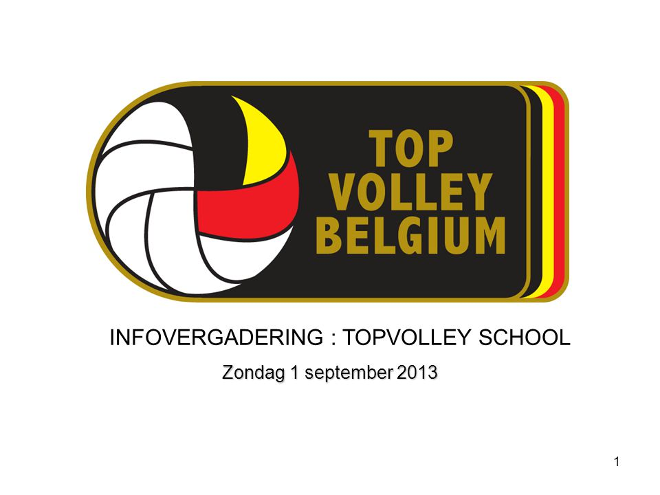 INFOVERGADERING : TOPVOLLEY SCHOOL