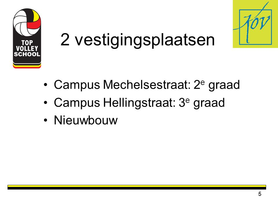2 vestigingsplaatsen Campus Mechelsestraat: 2e graad