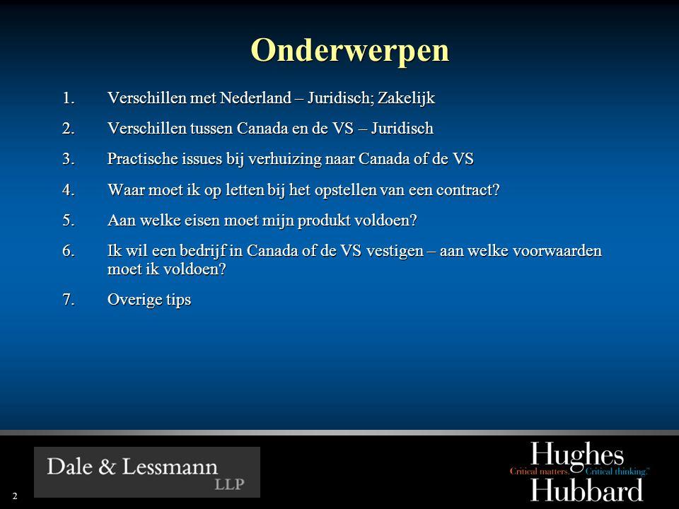 Onderwerpen Verschillen met Nederland – Juridisch; Zakelijk