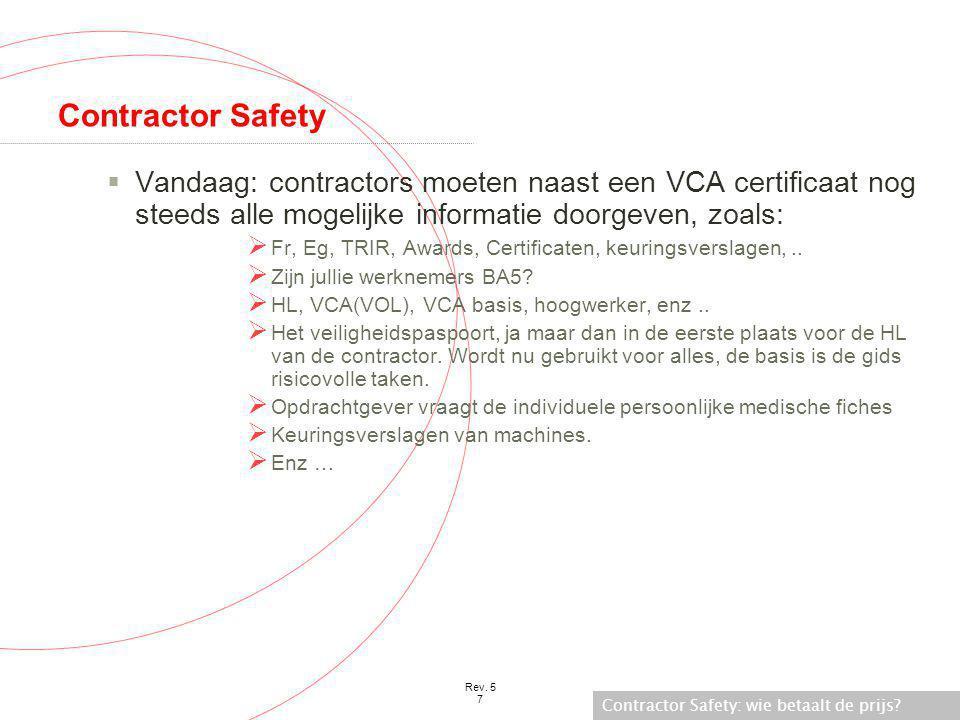 Contractor Safety Vandaag: contractors moeten naast een VCA certificaat nog steeds alle mogelijke informatie doorgeven, zoals: