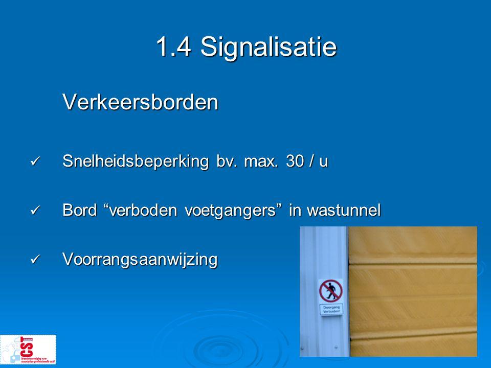 1.4 Signalisatie Verkeersborden Snelheidsbeperking bv. max. 30 / u