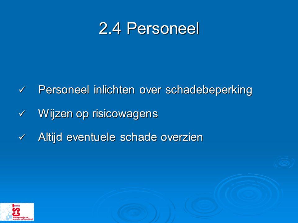 2.4 Personeel Personeel inlichten over schadebeperking
