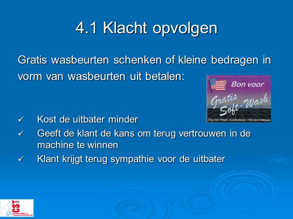 4.1 Klacht opvolgen Gratis wasbeurten schenken of kleine bedragen in
