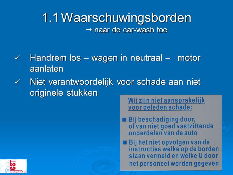 1.1 Waarschuwingsborden  naar de car-wash toe