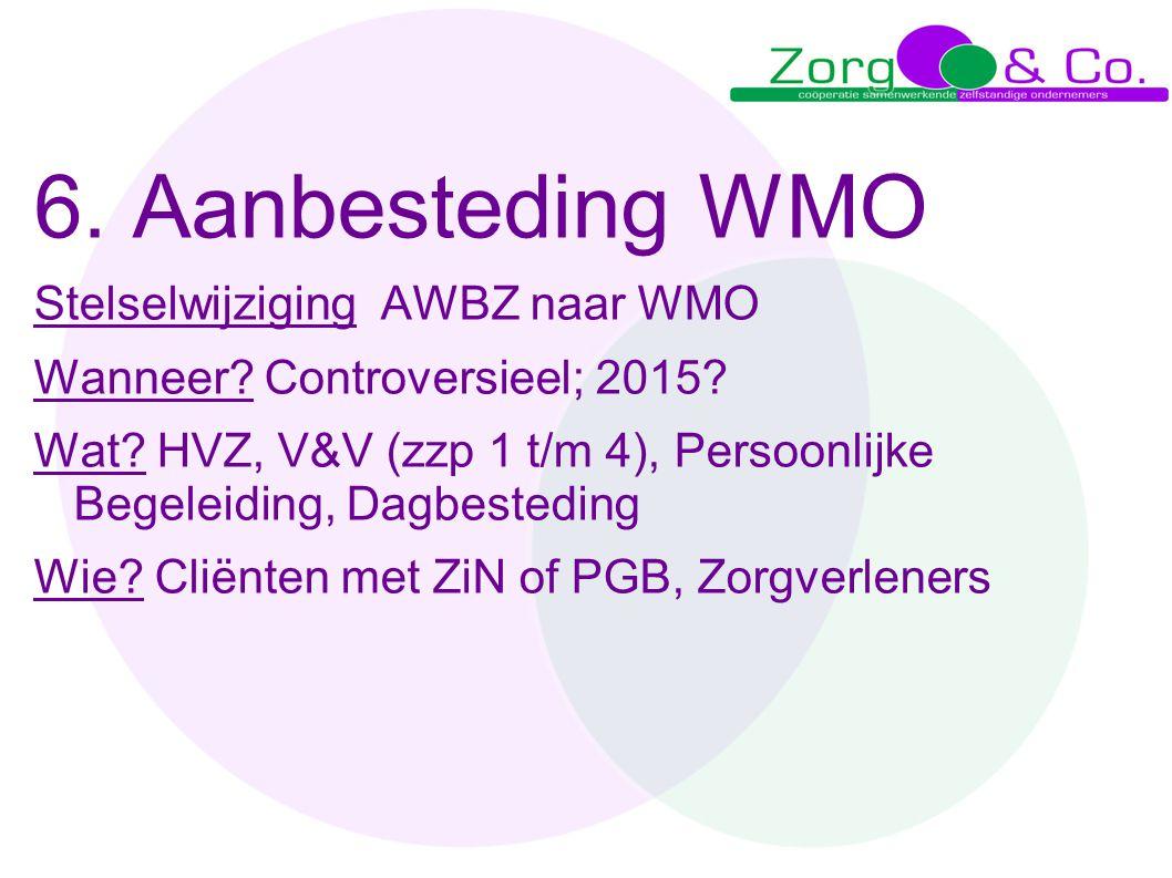 6. Aanbesteding WMO Stelselwijziging AWBZ naar WMO