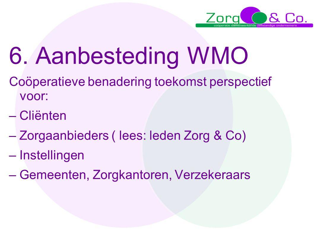 6. Aanbesteding WMO Coöperatieve benadering toekomst perspectief voor: