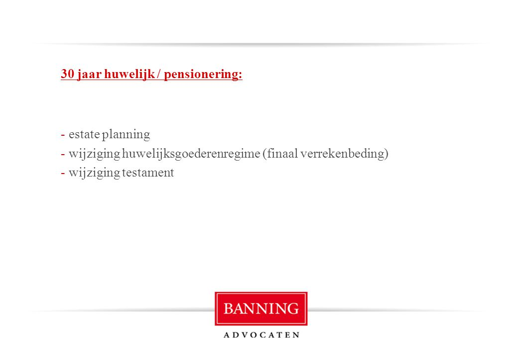 Overlijden: Bij elk eerder genoemd sleutelmoment is het zaak om rekening te houden met overlijden, bijvoorbeeld door middel van: