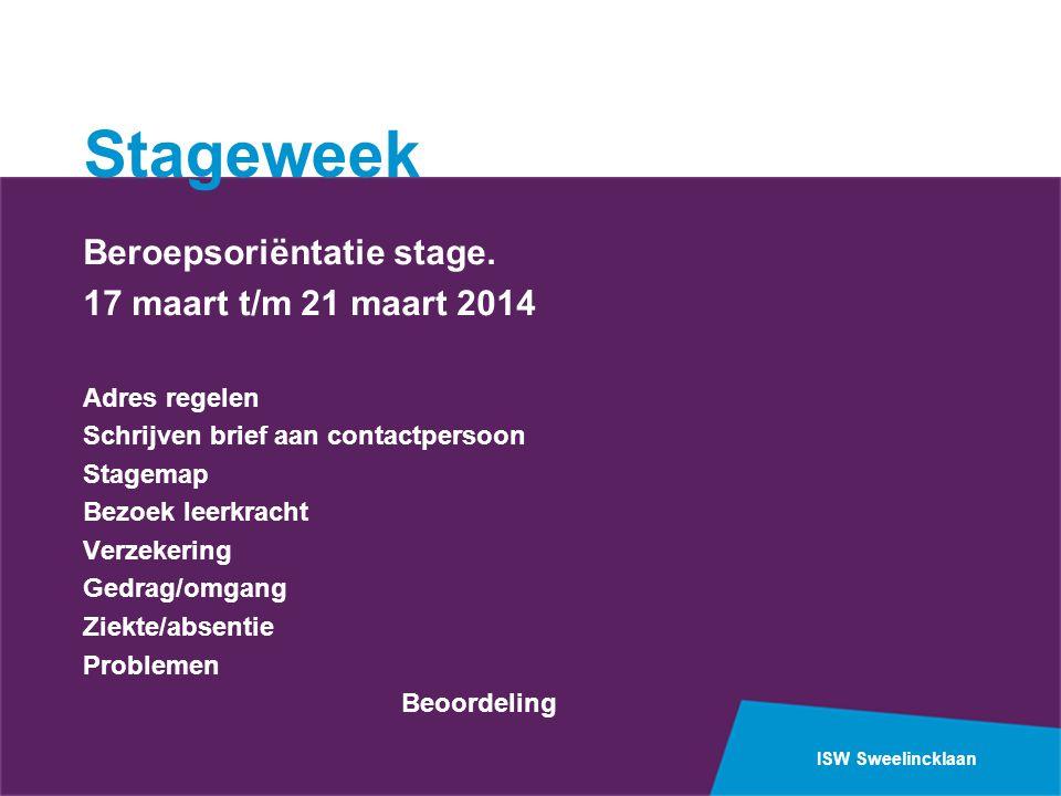 Stageweek Beroepsoriëntatie stage. 17 maart t/m 21 maart 2014