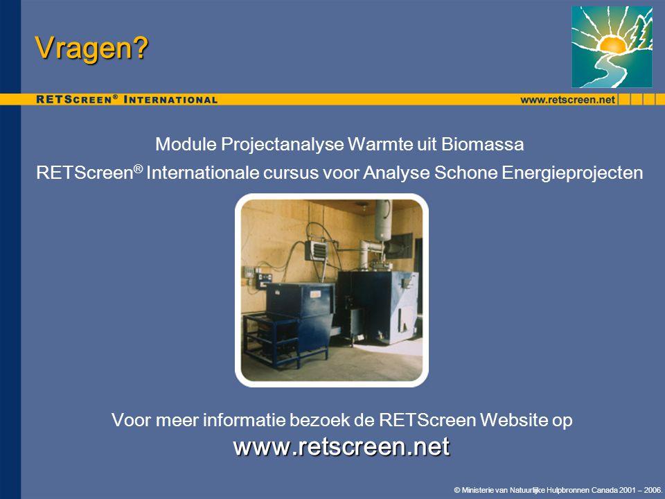 Vragen www.retscreen.net Module Projectanalyse Warmte uit Biomassa