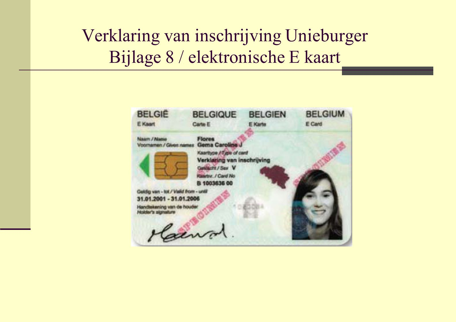 Verklaring van inschrijving Unieburger Bijlage 8 / elektronische E kaart