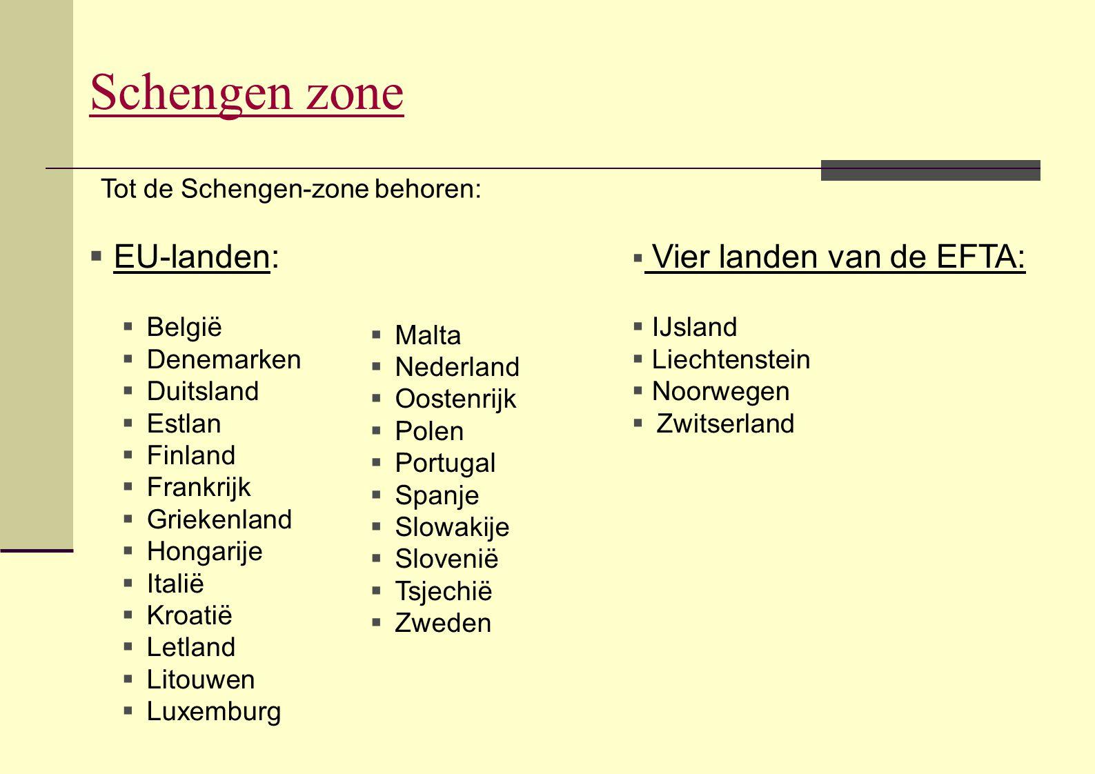 Schengen zone EU-landen: Tot de Schengen-zone behoren: België