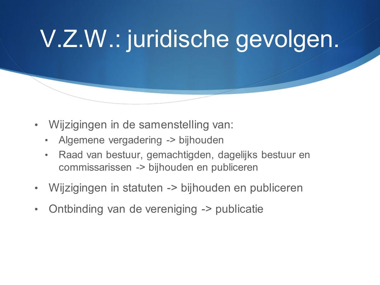 V.Z.W.: juridische gevolgen.