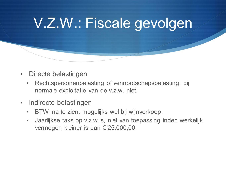 V.Z.W.: Fiscale gevolgen Directe belastingen Indirecte belastingen