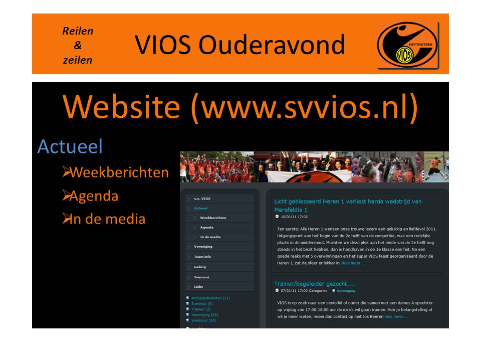 Website (www.svvios.nl) Actueel Weekberichten Agenda In de media