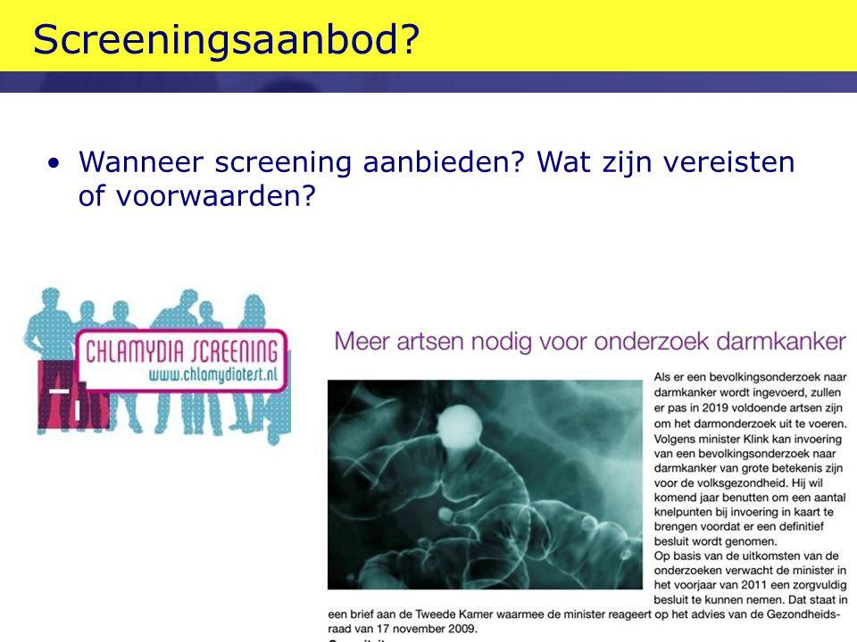 Screeningsaanbod Wanneer screening aanbieden Wat zijn vereisten of voorwaarden