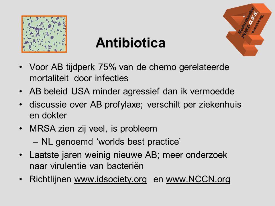 Antibiotica Voor AB tijdperk 75% van de chemo gerelateerde mortaliteit door infecties. AB beleid USA minder agressief dan ik vermoedde.
