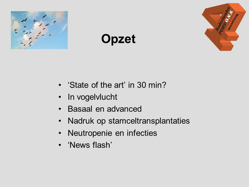 Opzet 'State of the art' in 30 min In vogelvlucht Basaal en advanced