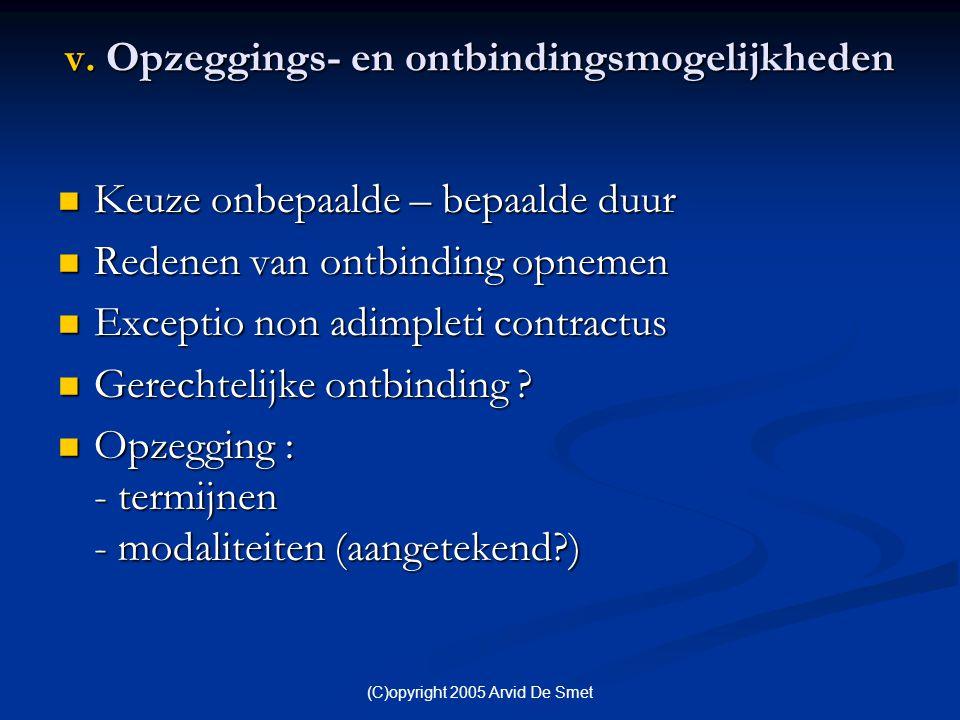 v. Opzeggings- en ontbindingsmogelijkheden