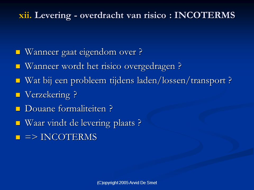 xii. Levering - overdracht van risico : INCOTERMS