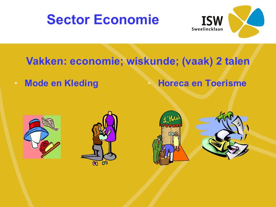 Vakken: economie; wiskunde; (vaak) 2 talen