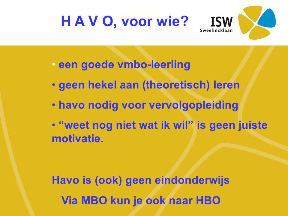Havo is (ook) geen eindonderwijs Via MBO kun je ook naar HBO