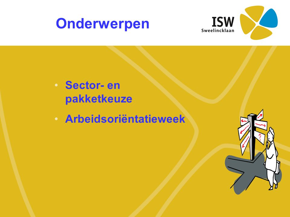 Onderwerpen Sector- en pakketkeuze Arbeidsoriëntatieweek